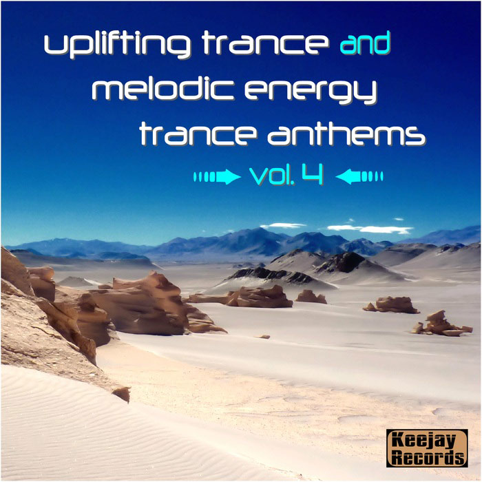 Uplifting Trance and Melodic Energy Trance Anthems (Vol. 4) [2017]