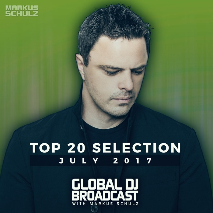 Global DJ Broadcast (Top 20 July 2017) [2017]