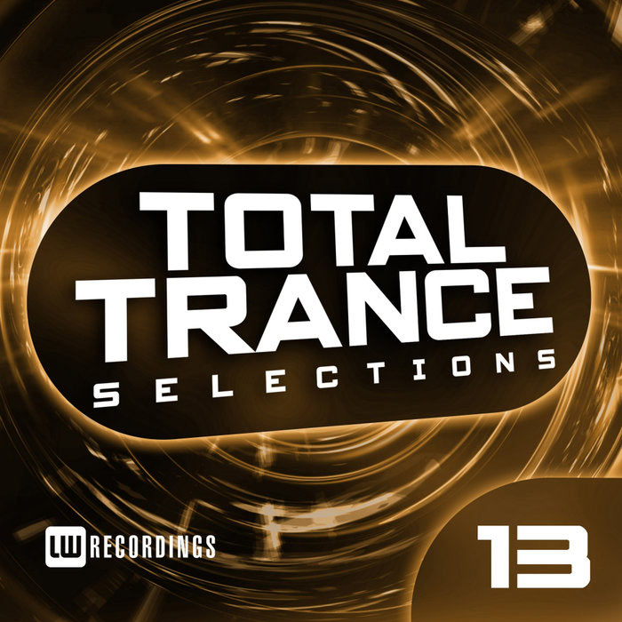 Total Trance Selections (Vol. 13) [2018]