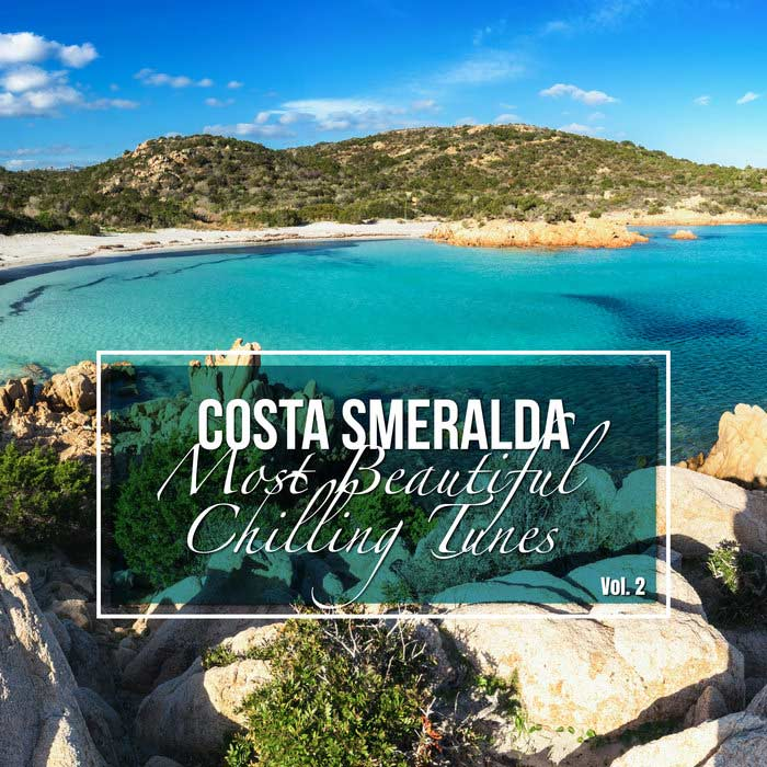 Costa Smeralda: Most Beautiful Chilling Tunes (Vol. 2) [2018]
