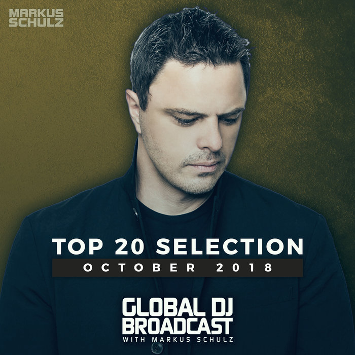 Global DJ Broadcast (Top 20 October 2018) [2018]