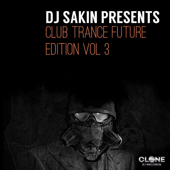 DJ Sakin Presents Club Trance Future Edition (Vol. 3) [2018]
