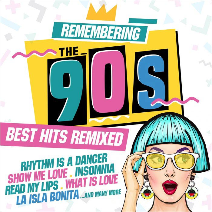 Remembering the 90s (Best Hits Remixed) [2017]