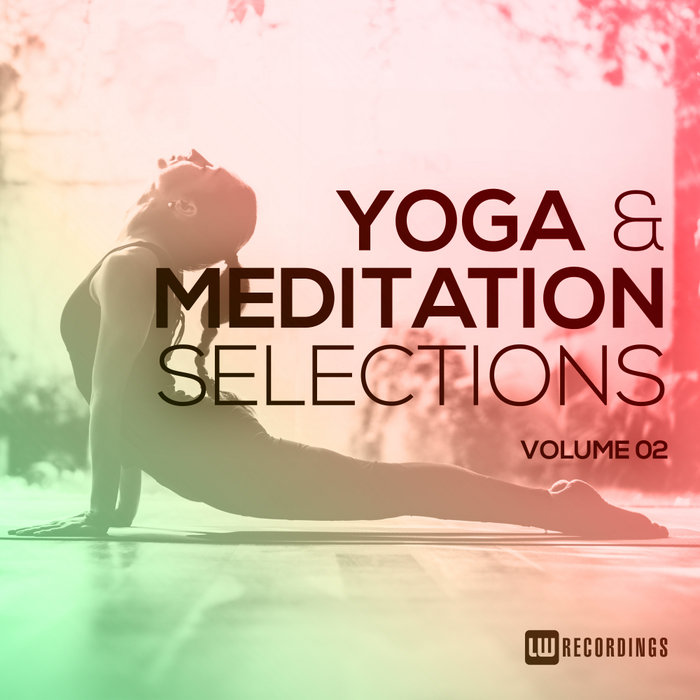 Yoga & Meditation Selections (Vol. 02) [2018]