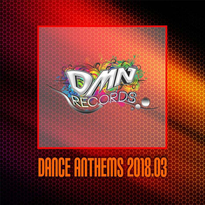Dance Anthems 2018.03 [2018]