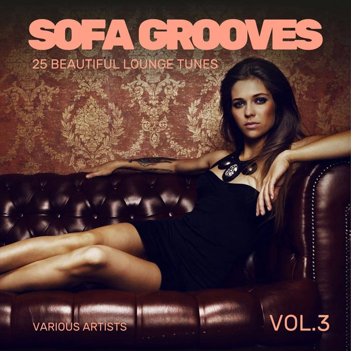 Sofa Grooves (25 Beautiful Lounge Tunes) Vol. 3 [2018]