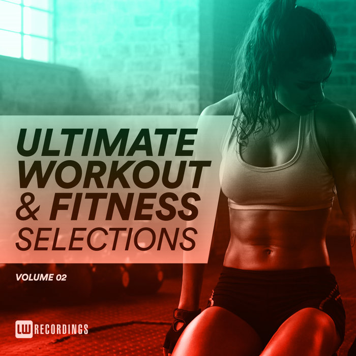 Ultimate Workout & Fitness Selections (Vol. 02) [2018]