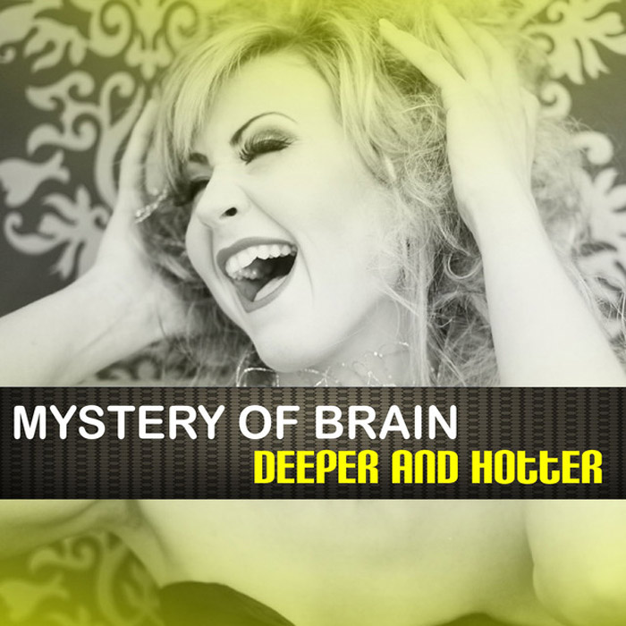 Mystery Of Brain - Deeper and Hotter (club Hot mix)