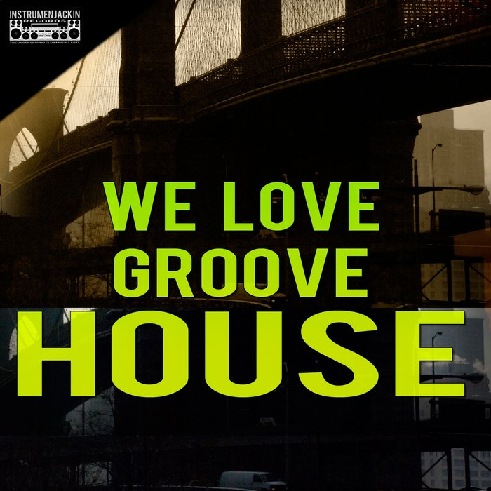 We Love Groove House [2018]