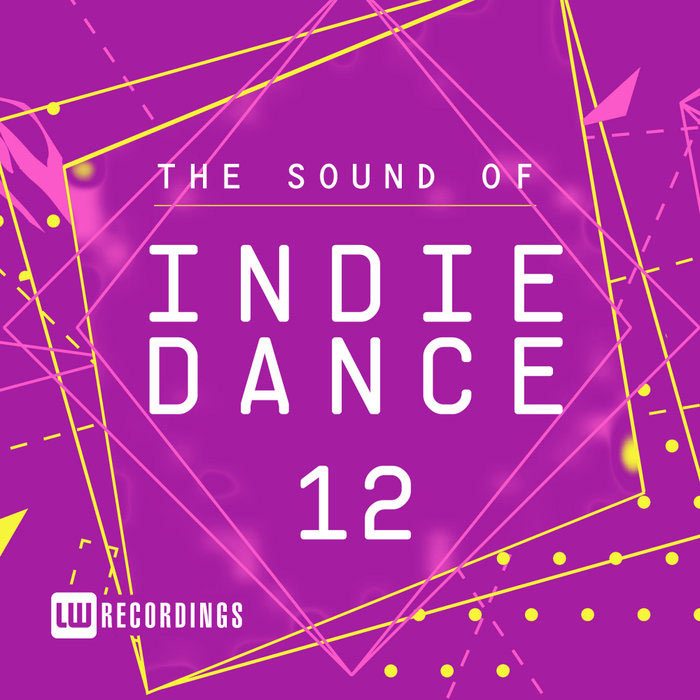 The Sound Of Indie Dance (Vol. 12) [2018]