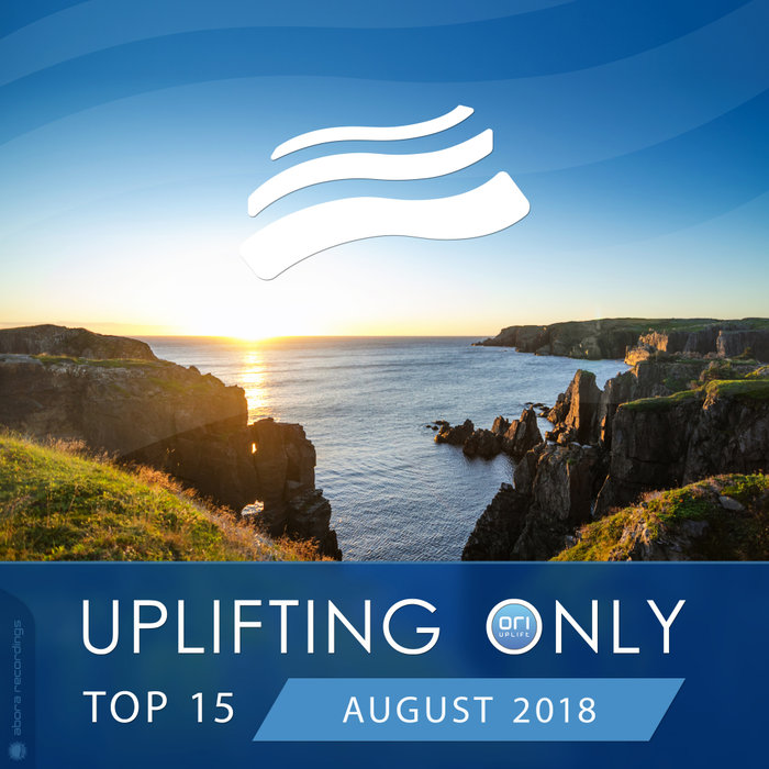 Uplifting Only Top 15 (August 2018)