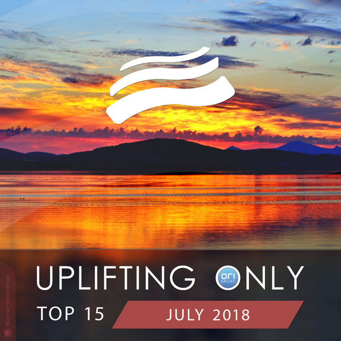 Uplifting Only Top 15 (July 2018) [2018]