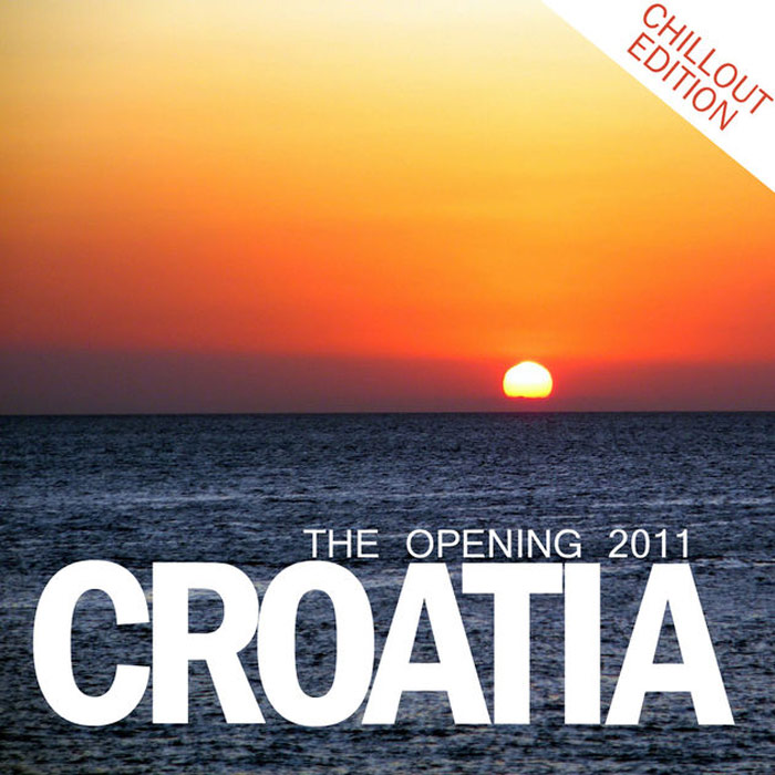 Croatia: The Opening 2011 (Chillout Edition)