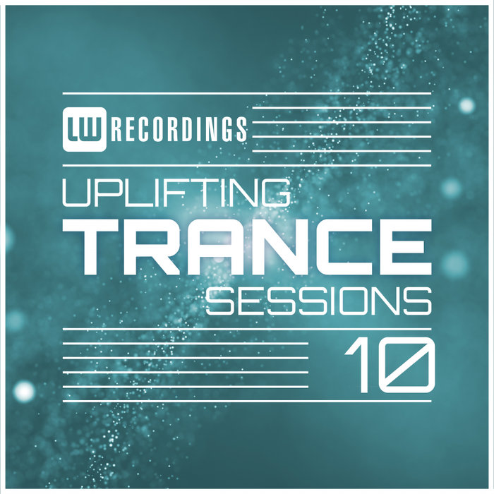 Uplifting Trance Sessions (Vol. 10) [2018]