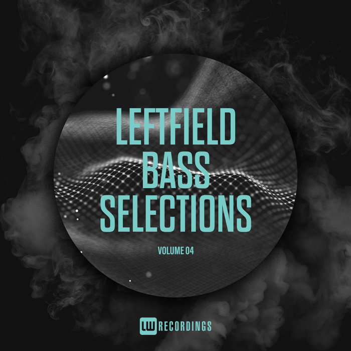 Leftfield Bass Selections (Vol. 04) [2018]