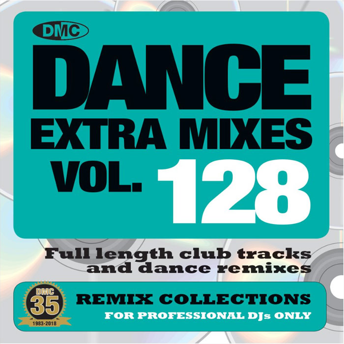 DMC Dance Extra Mixes Vol. 128: Remix Collections For Professional DJs (Strictly DJ Only) [2018]