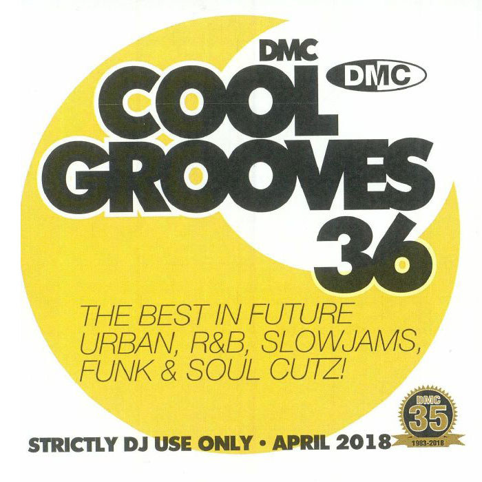 DMC Cool Grooves 36: The Best In Future Urban R&B Slowjams Funk & Soul Cutz! (Strictly DJ Only) [2018]