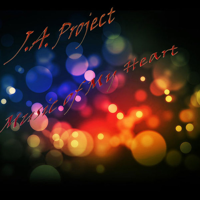 J.A. Project - Music Of My Heart (original mix)