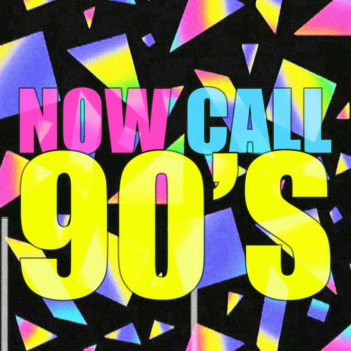 Now Call 90's [2017]
