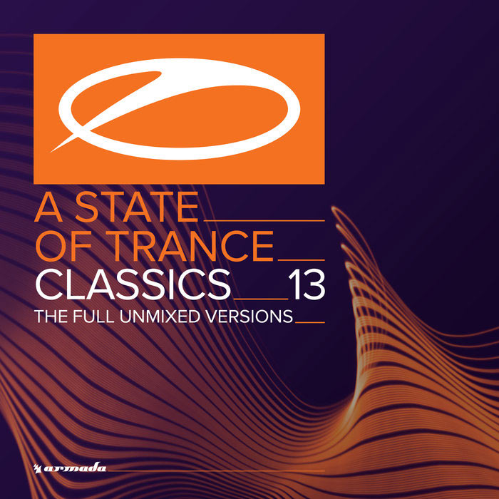A State Of Trance Classics Vol. 13 (The Full Unmixed Versions) [2018]