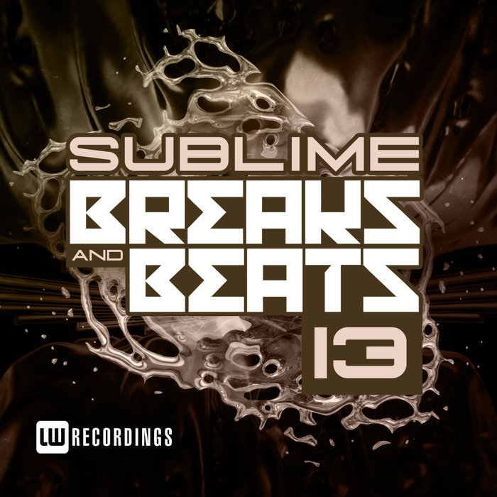 Sublime Breaks & Beats (Vol. 13) [2018]