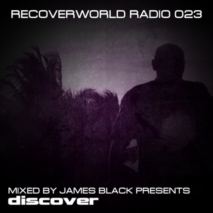Recoverworld Radio 023 (Mixed By James Black Presents)