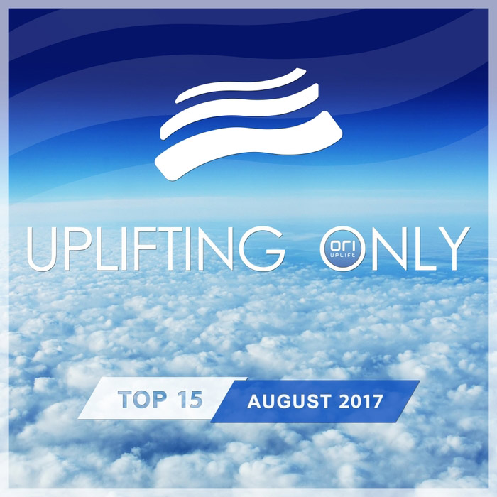 Uplifting Only Top 15 (August 2017) [2017]