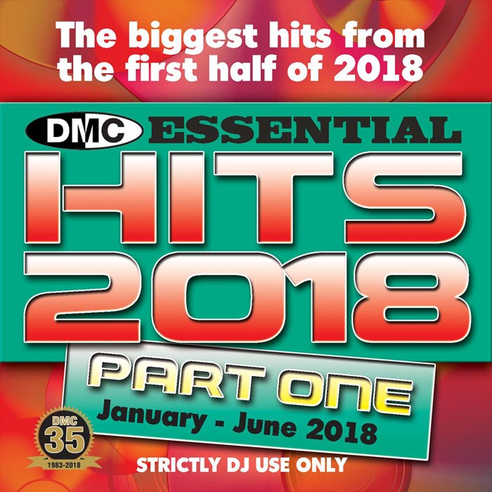 DMC Essential Hits 2018 Part One: January - June 2018 (Strictly DJ Only) [2018]