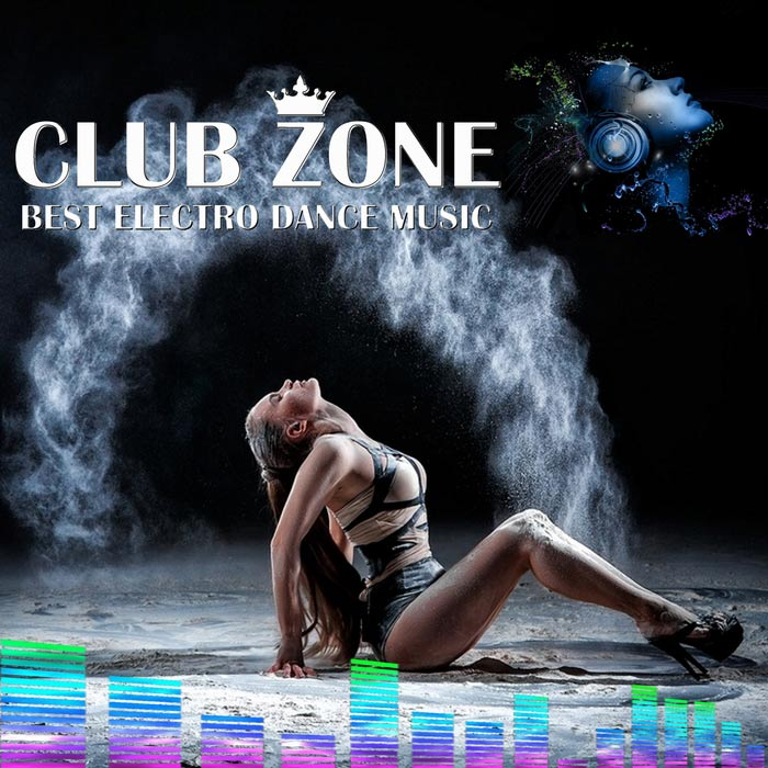 Best Club Dance Music (EDM Mix By Club Zone) [2017]