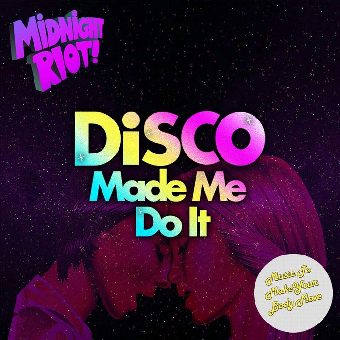 Disco Made Me Do It [2018]