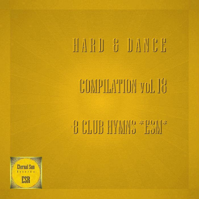 Mr. Greidor - Hard & Dance Compilation Vol. 18 (8 Club Hymns *ESM*) [2018]
