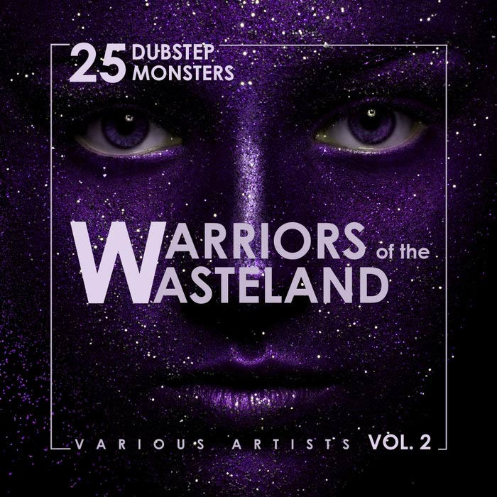 Warriors Of The Wasteland (25 Dubstep Monsters) Vol. 2 [2018]
