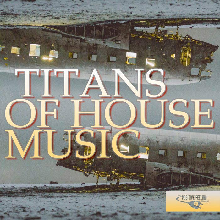 Titans of House Music [2018]