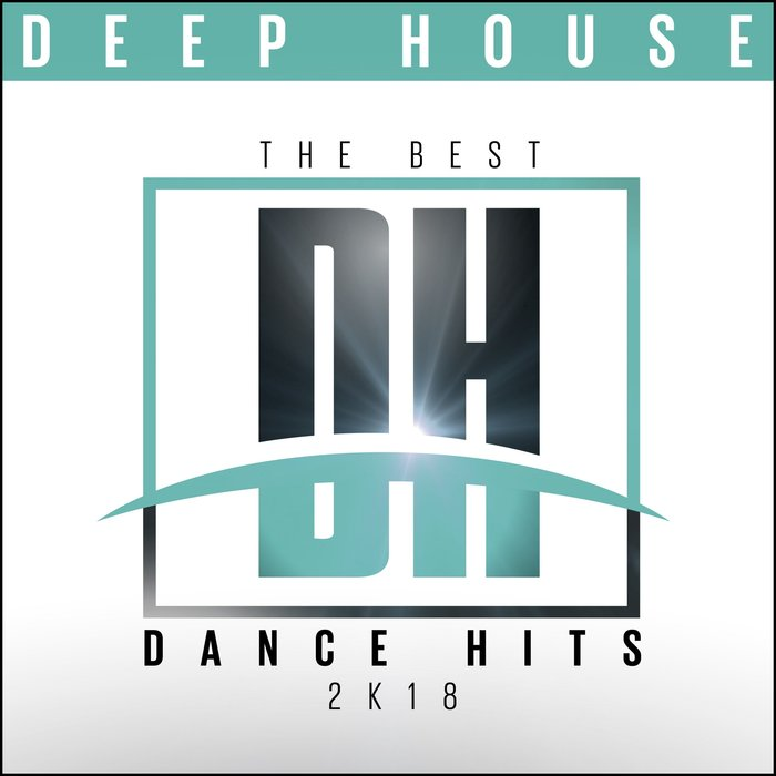 The Best Dance Hits 2k18 (Deep House) [2018]