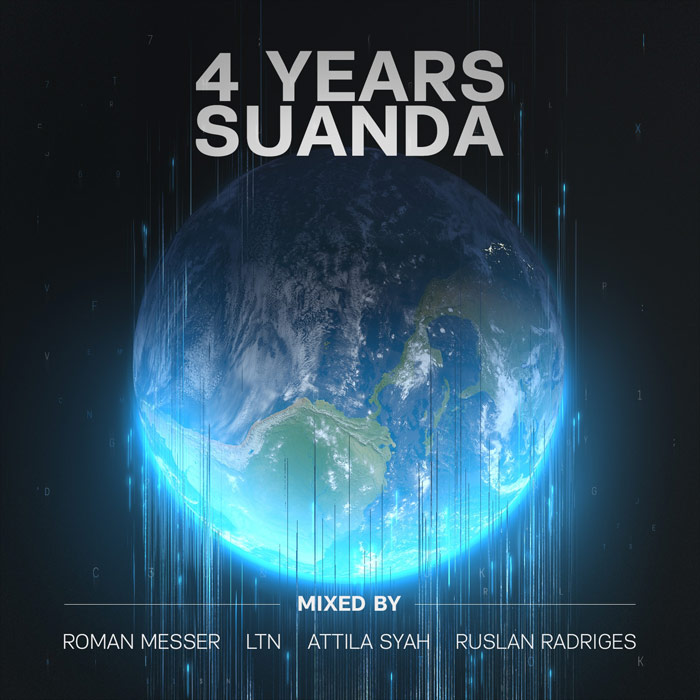 4 Years Suanda (Mixed By Roman Messer, LTN, Attila Syah, Ruslan Radriges) [2017]