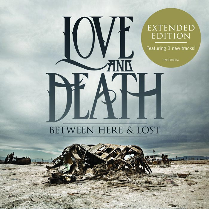 Love and Death - Between Here & Lost (Expanded Edition) [2013]