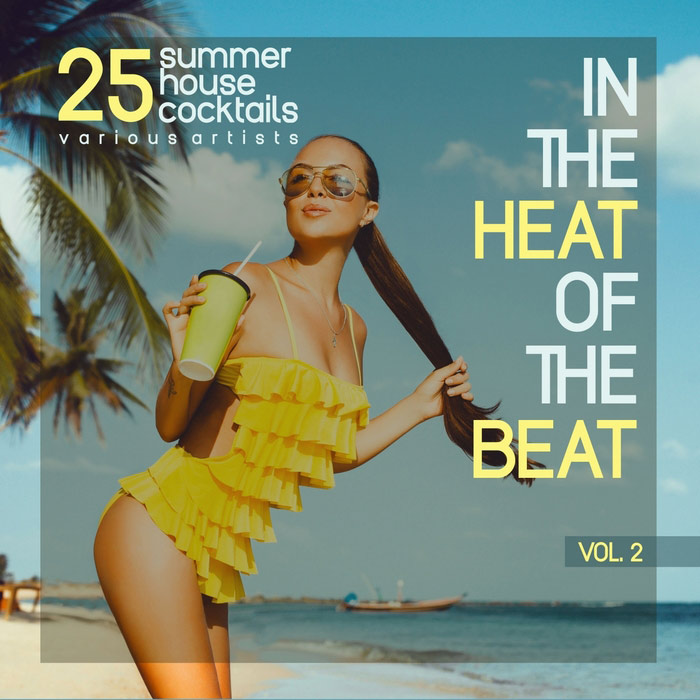 In The Heat Of The Beat Vol. 2 (25 Summer House Cocktails)