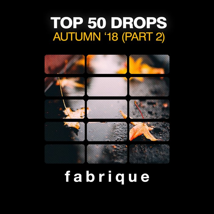 Top 50 Drops Autumn '18 (Part 2) [2018]