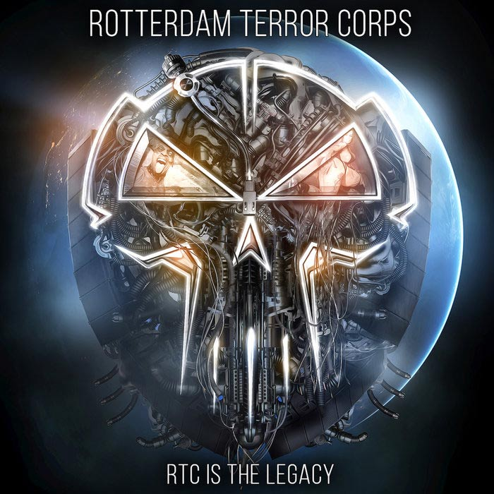 Rotterdam Terror Corps - RTC Is The Legacy [2018]