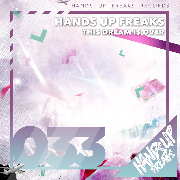 Hands Up Freaks - This Dream Is Over [2018]