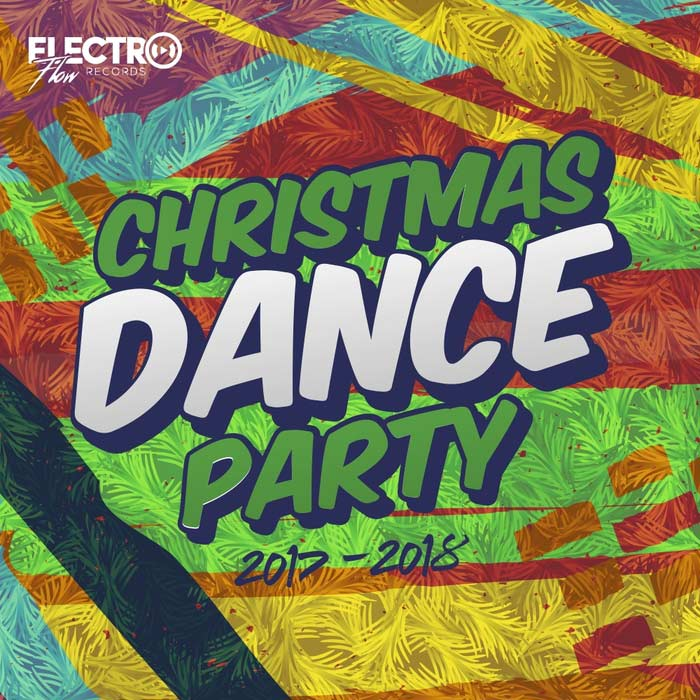 Christmas Dance Party 2017-2018 (Best Of Dance, House & Electro) [2017]