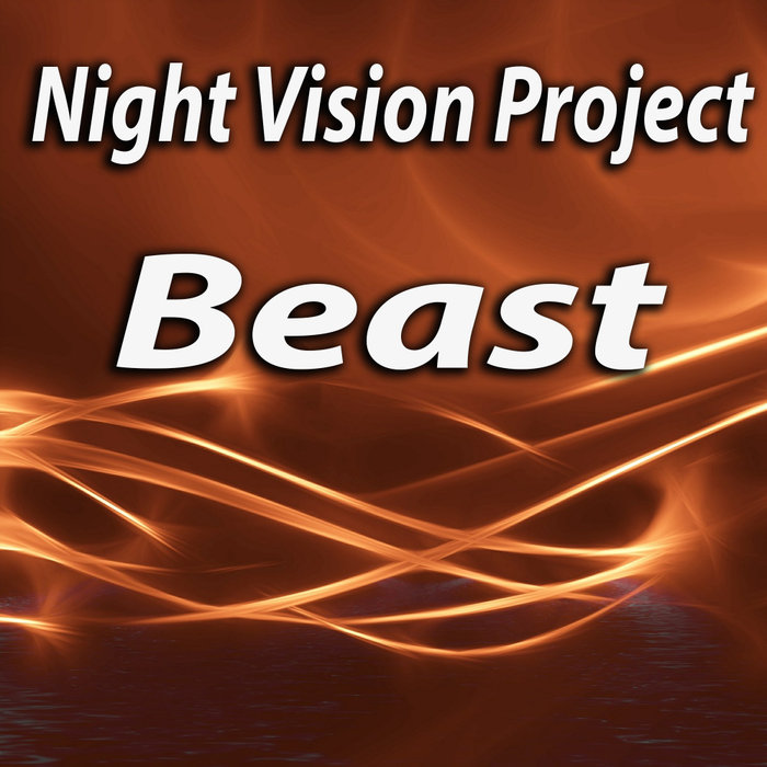 Night Vision Project - Beast [2018]