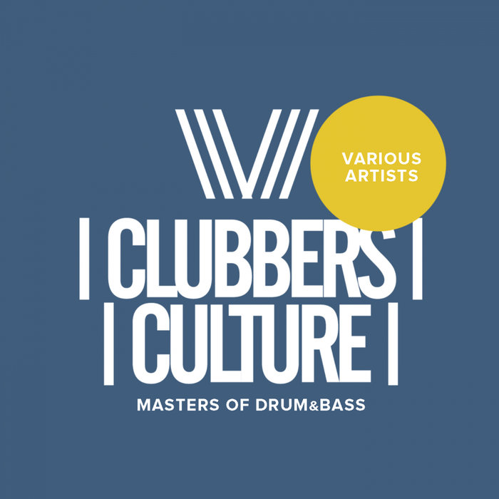 Clubbers Culture: Masters Of Drum & Bass [2018]