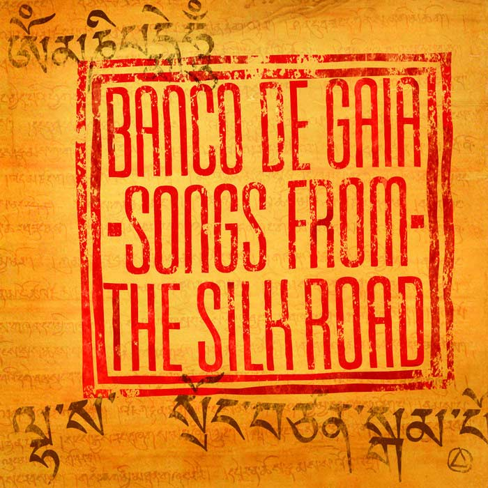 Banco De Gaia - Songs From The Silk Road [2011]
