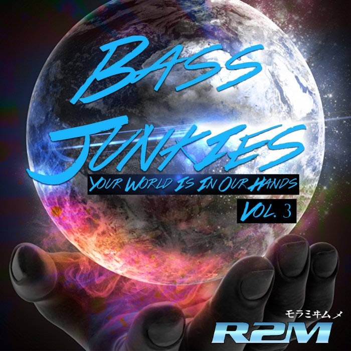 R2M - Bass Junkies Vol. 3 (Your World Is In Our Hands)