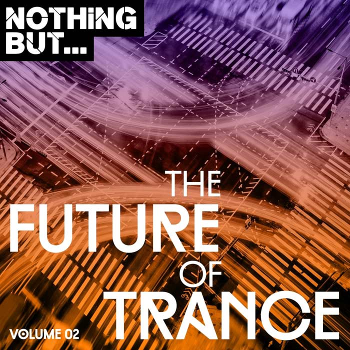 Nothing But... The Future Of Trance (Vol. 02) [2017]