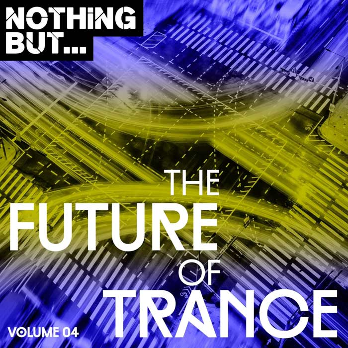Nothing But... The Future Of Trance (Vol. 04) [2017]