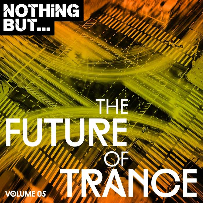 Nothing But... The Future Of Trance (Vol. 05)