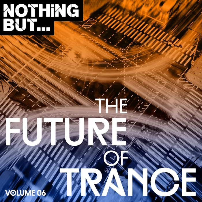 Nothing But... The Future Of Trance (Vol. 06) [2018]