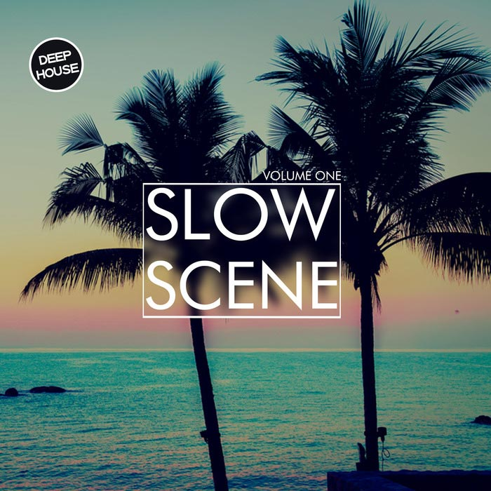 Slow Scene Vol. 1 (Deep House) [2017]